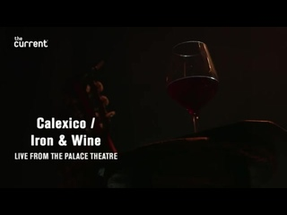 Calexico and Iron & Wine - Full performance, , (Palace Theatre for The Current)