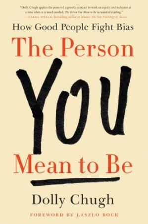 The person you mean to be how good people fight bias by Bock, LaszloChugh, Dolly