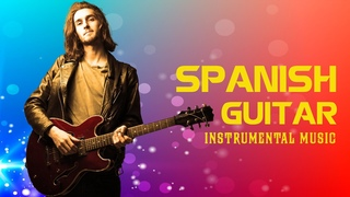 100 Best Romantic Spanish Guitar | Amazing Relaxing Guitar Instrumental Latin Music Hits