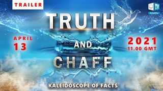 """Kaleidoscope of Facts """"The Truth and Chaff"""" 