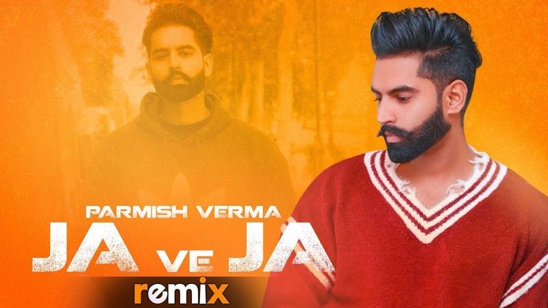 Ja Ve Ja Remix Parmish Verma Latest Remix Songs 2019 Speed Records