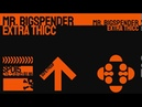 Mr. Bigspender - Extra Thicc