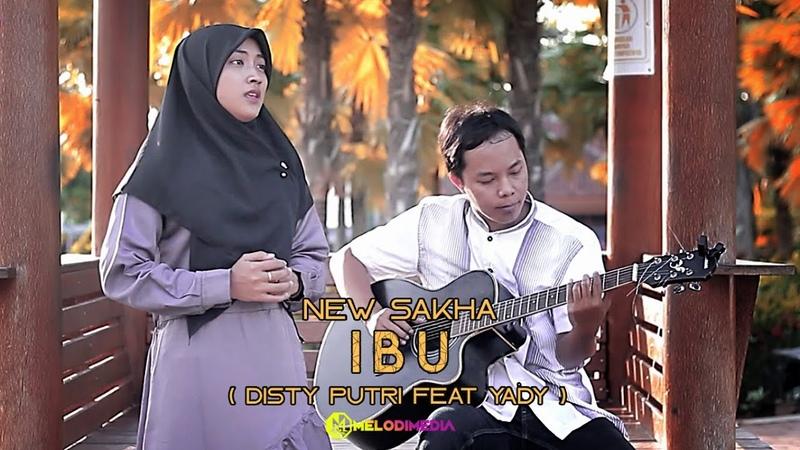 New Sakha Ibu lirik Disty Putri Utami feat Yady wege