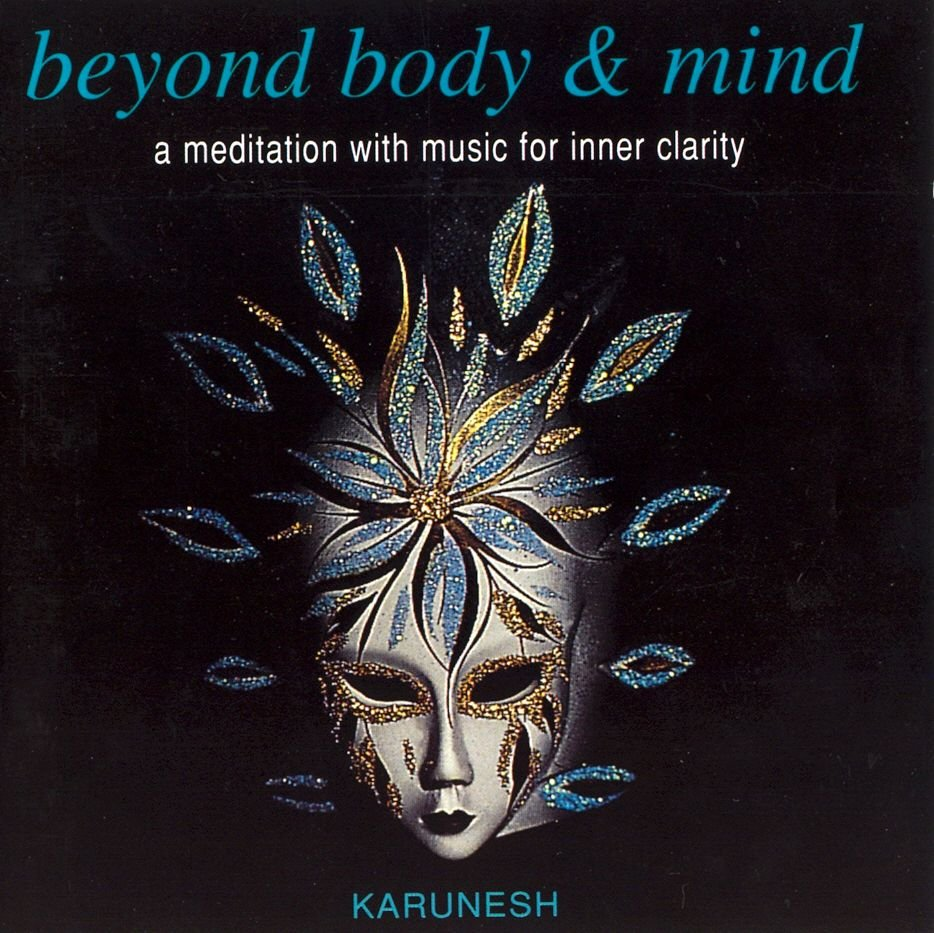 Karunesh album Beyond Body & Mind