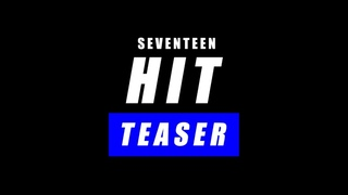|TEASER| SEVENTEEN - HIT by HTJ (feat X-RAY)