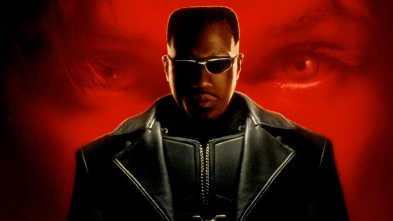 Блэйд Блейд Blade 1 2 часть 1998 2002 год Вампиры Ужасы Фантастика Боевик Триллер Уэсли Снайпс Стивен Дорфф Норман Ридус