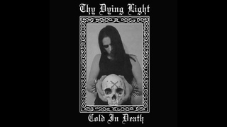 Thy Dying Light - Cold in Death (Full EP)
